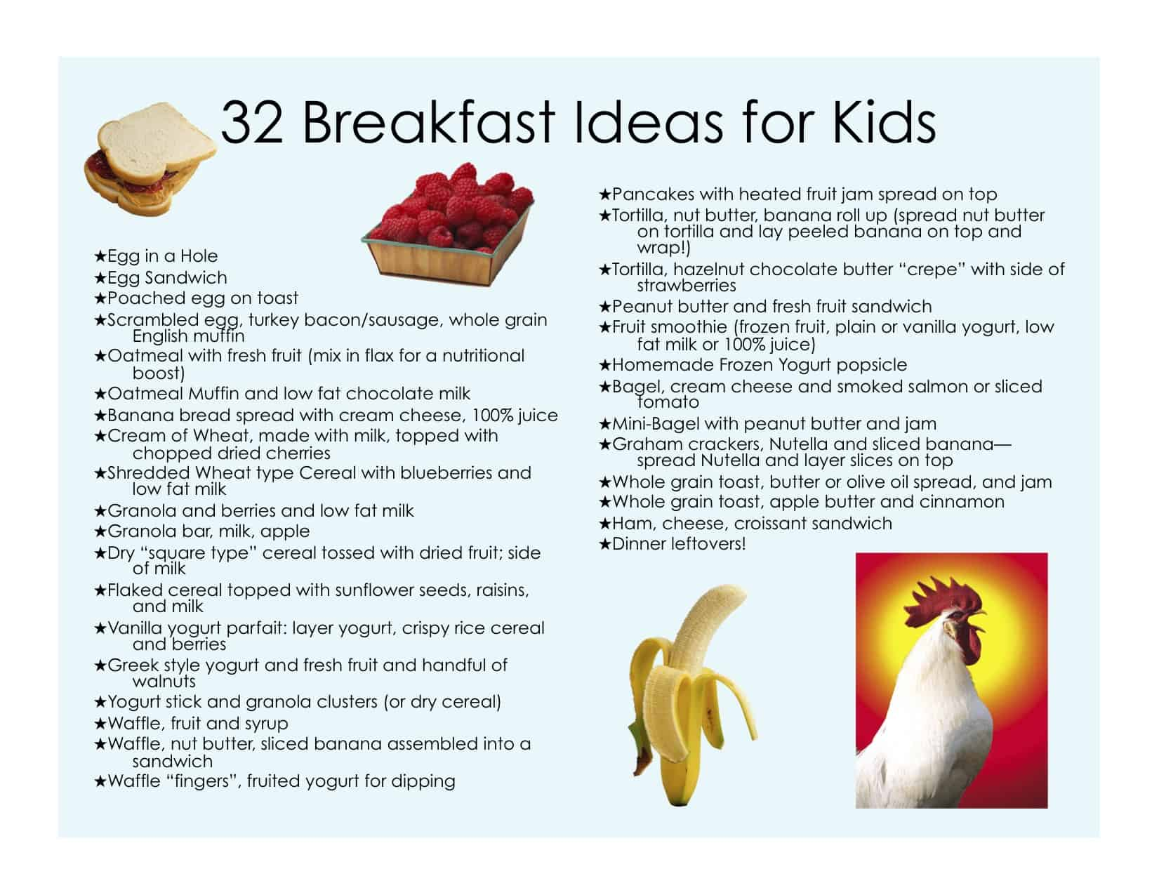Healthy Breakfast Ideas for Kids. Almond Butter & Raspberry Jam Open Faced Sammie is a fun way to serve up breakfast. Toast two pieces of gluten-free whole grain toast and .