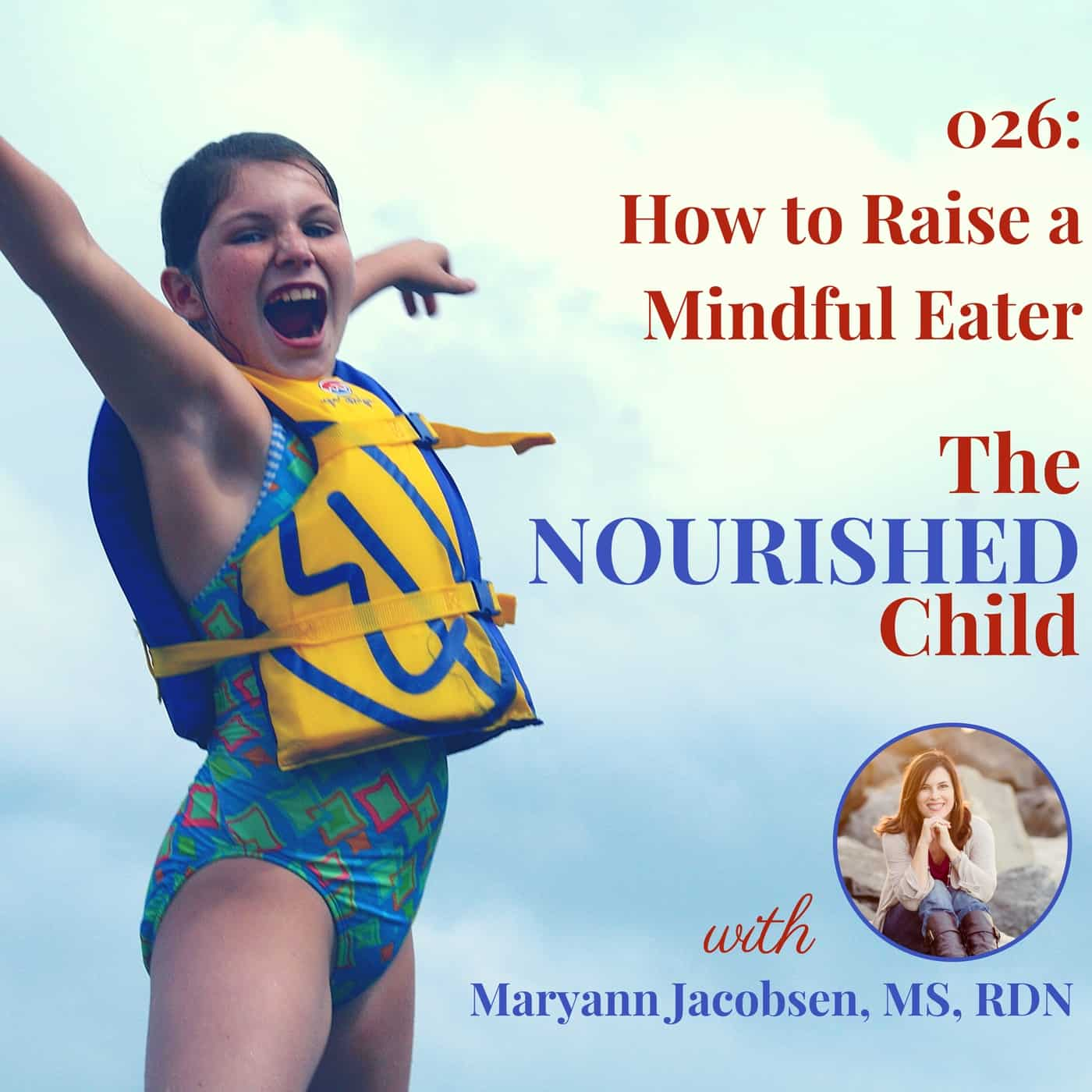 The Nourished Child podcast #26: How to Raise a Mindful Eater