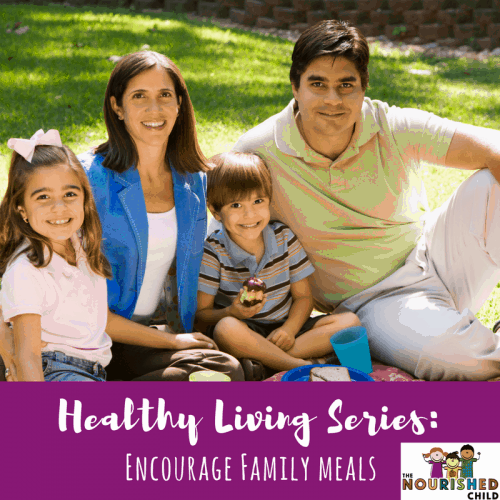 Healthy Living Series: Encourage Family Meals