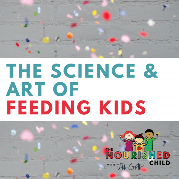 The Science and Art of Feeding Kids