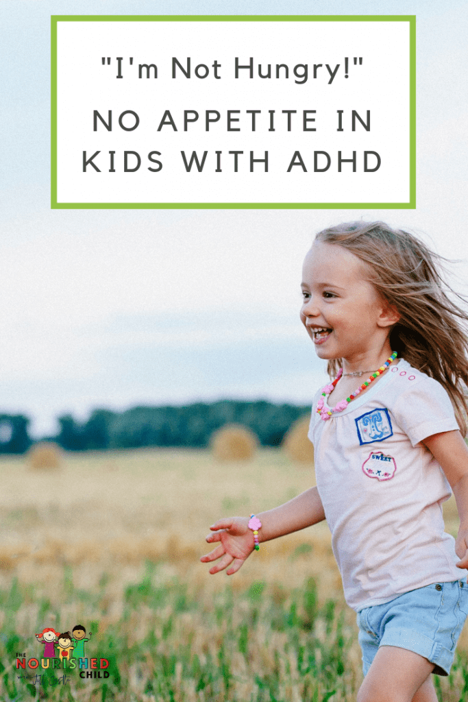 Does Your Child with ADHD Have No Appetite?